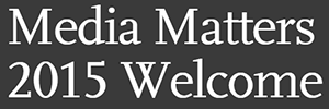 Media Matters 2015 Welcome